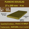 * Planche 27x200 Douglas Naturel Choix 2-3 Brut 4M